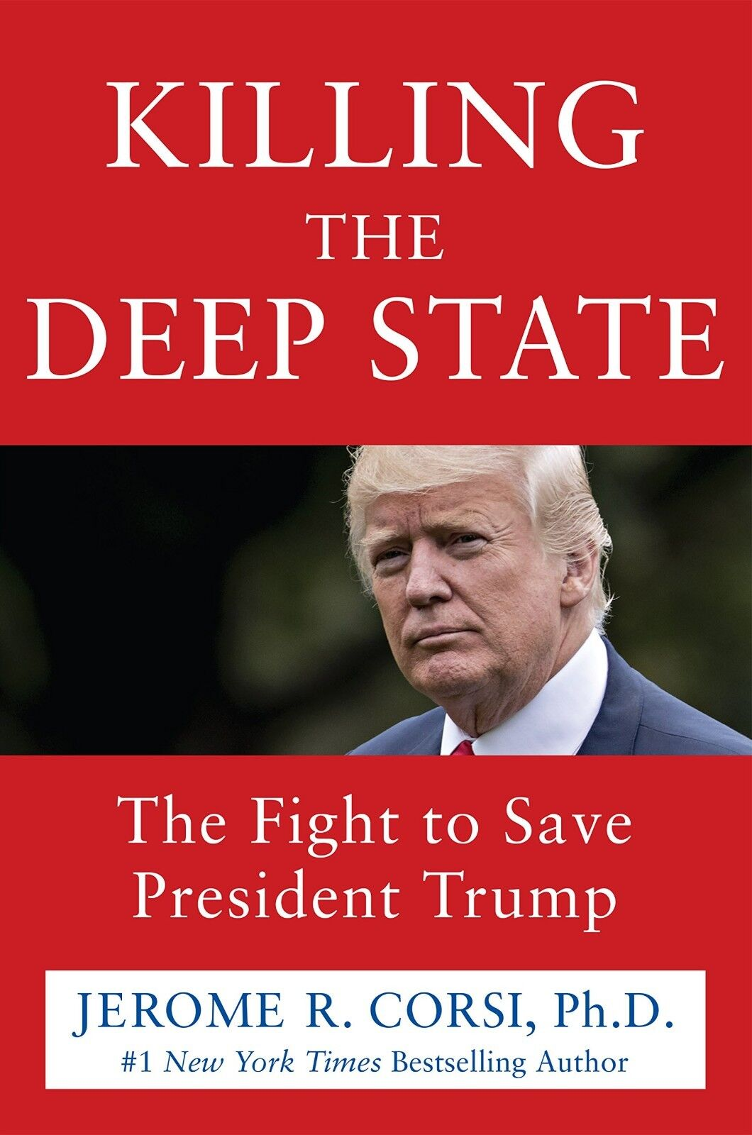 Killing The Deep State The Fight To Save By Jerome R. Corsi Ph.D. Hardcover New