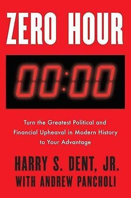 Zero Hour: Turn the Greatest Political and Financial Upheaval in Modern Histo...