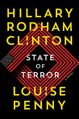 State of Terror: A Novel by Louise Penny and Hillary Clinton (Hardcover, 2021)