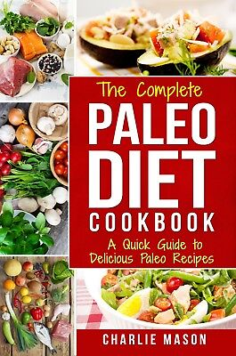 Paleo Diet Recipes Cookbook  A Quick Guide To Delicious Paleo Easy Recipes New