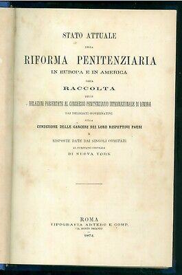 BELTRANI SCALIA STATO ATTUALE DELLA RIFORMA PENITENZIARIA IN EUROPA AMERICA 1874