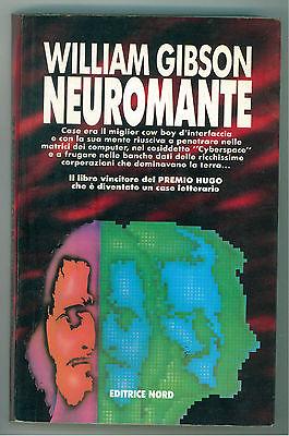 GIBSON WILLIAM NEUROMANTE NORD 1993 NARRATIVA FANTASCIENZA