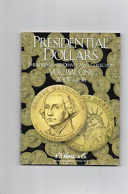 1-H.E. HARRIS COIN FOLDER, PRESIDENTIAL DOLLARS, 2007-2011,P& D,  NEW ALBUM, A-1