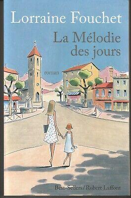 La Mélodie des jours : roman Lorraine Fouchet