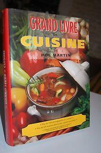 Le grand livre de cuisine de pol martin ebay - Livre de cuisine grand chef ...