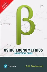 Using Econometrics: A Practical Guide 7E by Studenmund