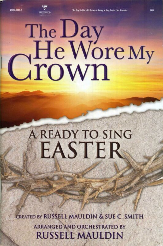 The Day He Wore My Crown (Ready to Sing Easter)