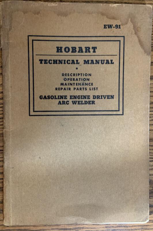 1943 EW-91 Hobart Gas Engine Driven Arc Welder Parts Price List & Manual GR300