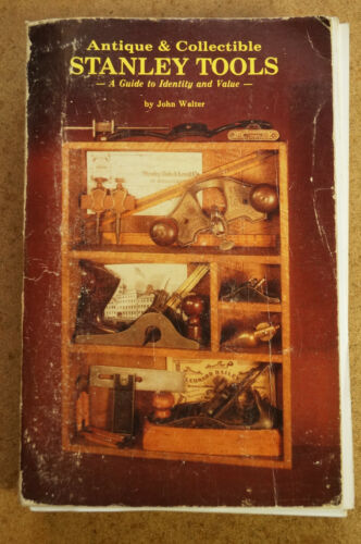Antique & Collectible Stanley Tools - John Walter first printing paperback