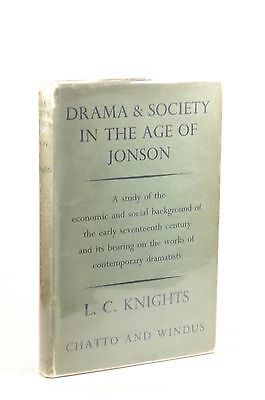 Drama and society in the age of Jonson. - KNIGHTS, L.C. Chatto & Windus Hardcove
