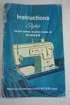 Singer Stylist Zig-Zag Sewing Machine Model 457 Owner's Operator Manual