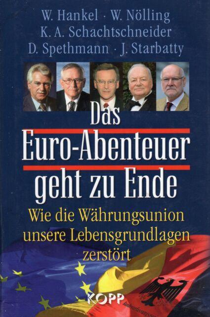 DAS EURO-ABENTEUER GEHT ZU ENDE - Prof. W.Hankel J. Starbatty KOPP VERLAG - BUCH