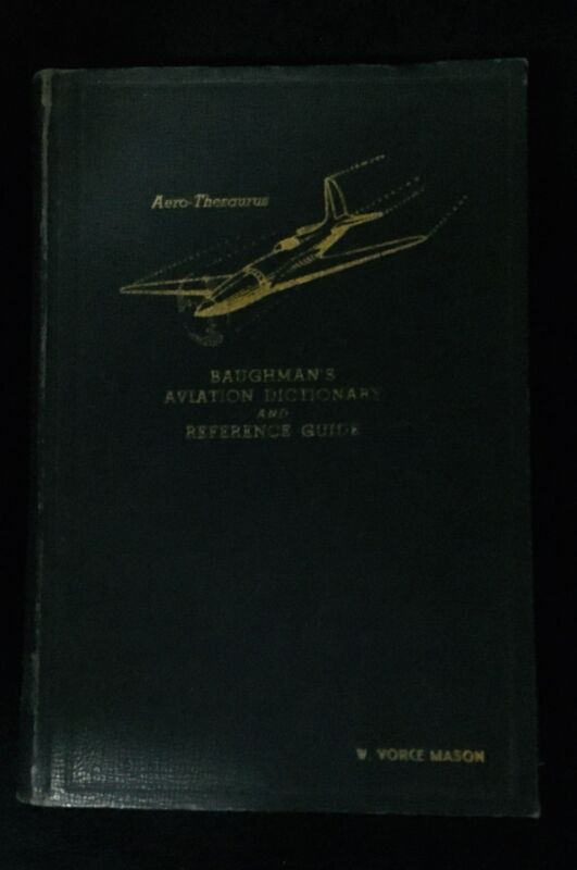 Aero-Thesaurus Baughman's Aviation Dictionary And Reference Guide 1942