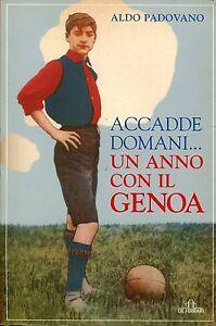 Aldo-Padovano-ACCADDE-DOMANI-UN-ANNO-CON-IL-GENOA-esauritissmo