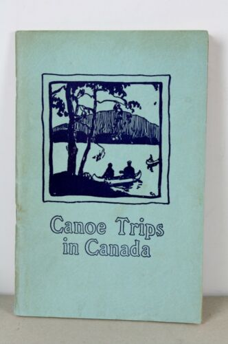 Canoe Trips in Canada 1937 Booklet & Canoe Routes to Hudson Bay pamphlet