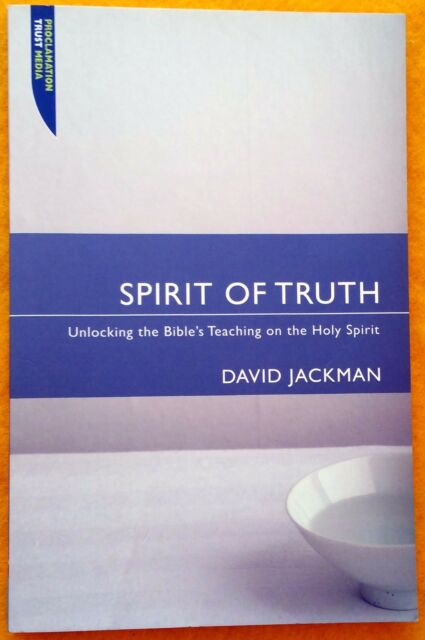 Spirit of Truth by David Jackman FREE AUS POST excellent cond paperback 2006