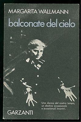WALLMANN MARGARITA BALCONATE DEL CIELO GARZANTI 1976 TEATRO LIRICO BIOGRAFIE