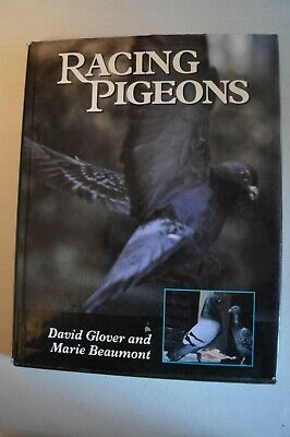 RACING PIGEONS BY DAVID GLOVER & MARIE BEAUMONT HARDBACK THE CROWOOD PRESS 1999