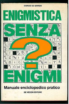 DE GIORGIO GIORGIO ENIGMISTICA SENZA ENIGMI DE VECCHI 1972