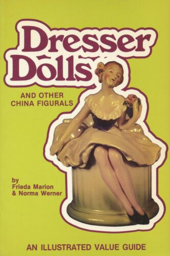 Dresser China Dolls - Bathing Half-Dolls, Pin Trays, Figural Lamps / Scarce Book