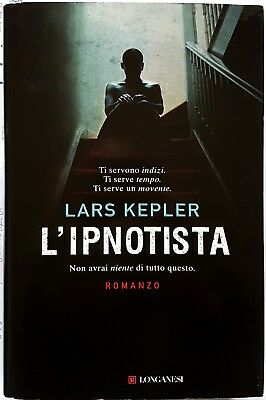 Lars Kepler, L'ipnotista, Ed. Longanesi, 2010