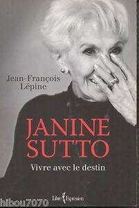 Janine-Sutto-Vivre-avec-le-destin-Jean-Francois-Lepine-ed-Expression-2010