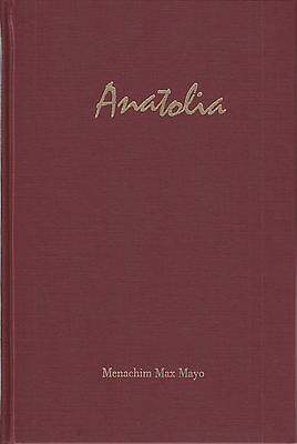 Anatolia, by Menachim Max Mayo. NEW hardcover with Concordance booklet