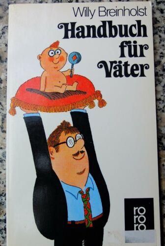 Handbuch für Väter von Willy Breinholst rororo Verlag Taschenbuch
