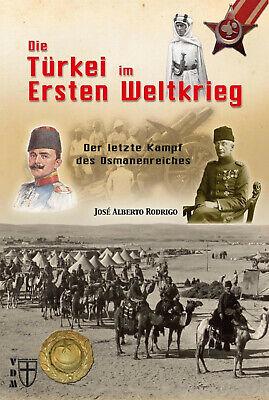 Die Türkei im Ersten Weltkrieg - Der letzte Kampf des Osmanenreiches ()