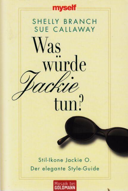 *- Was würde JACKIE tun? - von Shelly BRANCH und Sue CALLAWAY  tb  (2008)
