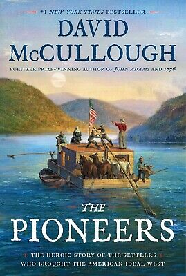 The Pioneers (By David McCullough, Hardcover)