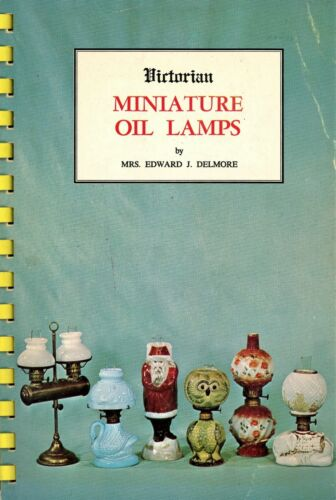 Victorian Miniature Oil Lamps - Types Descriptions Makers / Scarce Illust. Book