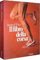 Il Libro Della Corsa James Fixx Sonzogno 1^ Edizione -  - ebay.it