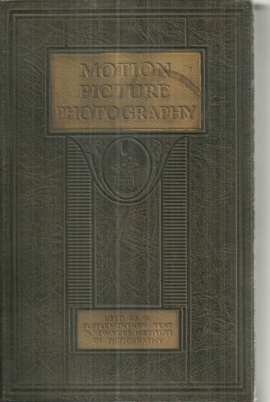 Motion Picture Photgraphy Carl Louis Gregory Second Edition Book 1927