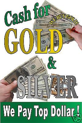 Cash For Gold Silver We Buy Gold Advertising Poster Sign 24x36