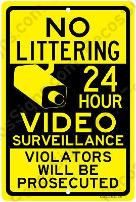 No Littering 24 Hour Video Surveillance Violators Prosectd Alum Sign Made In Usa