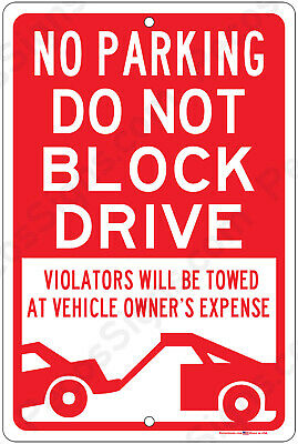 No Parking Do Not Block Drive Violators Towed 8x12 Alum Sign Made In Usa Redwht