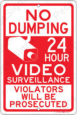 No Dumping - 24 Hour Video Surveillance Aluminum Metal Sign Made In Usa Uv Pro