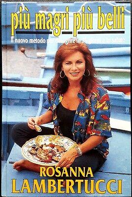 Rosanna Lambertucci, Più magri più belli. Il nuovo metodo per..., Ed. CDE, 1993