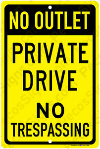 No Outlet Private Drive No Trespassing 8
