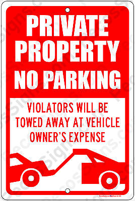 Private Property No Parking Violators Towed 8x12 Alum Sign Made In Usa Redwht