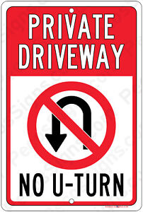 Private Driveway No U-Turn Aluminum Metal 8x12 Sign Made in the USA by US Vets