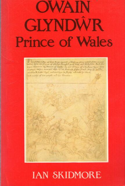 "IAN SKIDMORE - ""OWAIN GLYNDWR, PRINCE OF WALES"" - 1st PB - CHRISTOPHER DAVIES"