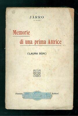 JARRO PICCINI G. MEMORIE DI UNA PRIMA ATTRICA LAURA BON BEMPORAD 1909 TEATRO