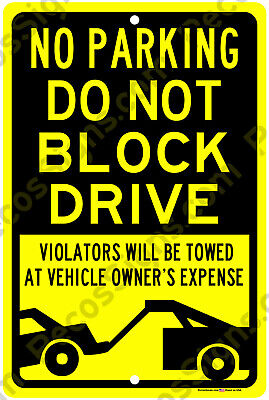 No Parking Do Not Block Drive Violators Towed 8x12 Alum Sign Made In Usa Yelblk