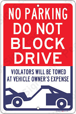 No Parking Do Not Block Drive Violators Towed 8x12 Alum Sign Made In Usa Rwb