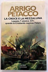 La-croce-e-la-mezzaluna-Lepanto-7-ottobre-1571-Arrigo-Petacco