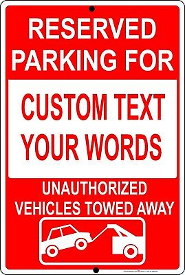 Reserved Parking For Custom Text Unauthorized Vehicles Towed Away Metal Sign