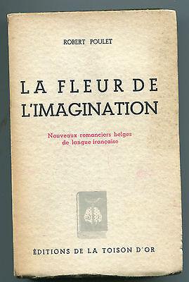ROBERT POULET LA FLEUR DE L'IMAGINATION  Ed de la Toison D'or 1944