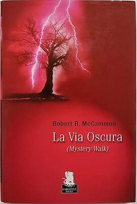 Robert R. McCammon, La Via Oscura (Mistery Walk), Ed. Gargoyle, 2008